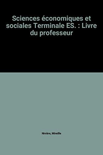 Sciences économiques et sociales Terminale ES. : Livre du professeur