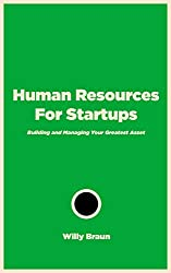 Human Resources For Startups: Building and Managing Your Greatest Asset (English Edition)
