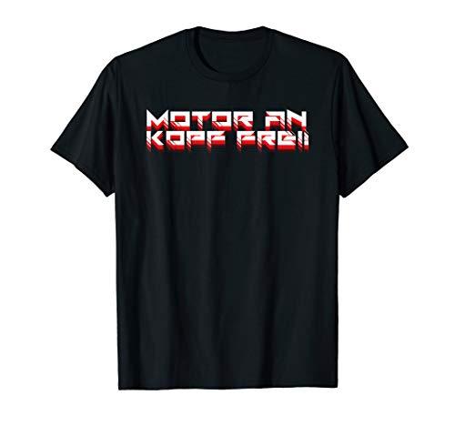 Motorradfahrer Spruch Motor an Kopf frei Motorrad fahren T-Shirt -