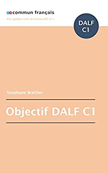 Objectif DALF C1 par [Wattier, Stéphane]