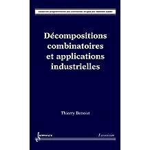 Décompositions combinatoires et applications industrielles