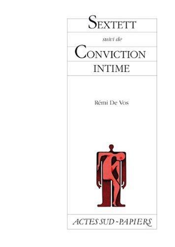 Sextett : Suivi de Conviction intime