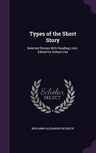 Types of the Short Story: Selected Stories With Reading Lists : Edited for School Use
