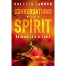 Conversations with a Spirit by Dolores Cannon (2005-07-30)