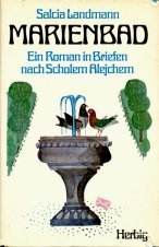 Marienbad. Ein Roman in Briefen. Aus dem Jiddischen neu übertragen und herausgegeben von Salcia Landmann.