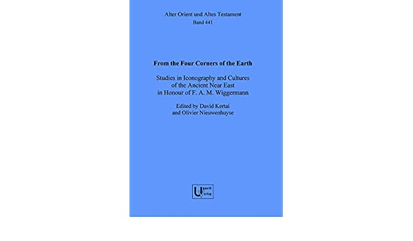 From The Four Corners Of The Earth Studies In Iconography And
