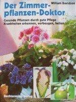 Der Zimmerpflanzen-Doktor : gesunde Pflanzen durch gute Pflege, Krankheiten erkennen, vorbeugen, heilen., gebraucht - sehr gut -