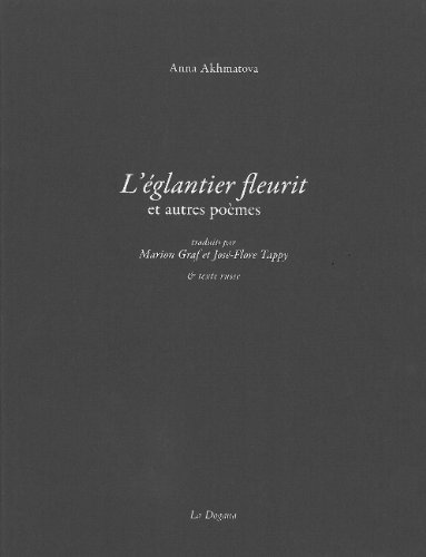 L'églantier fleurit et autres poèmes : Edition bilingue français-russe