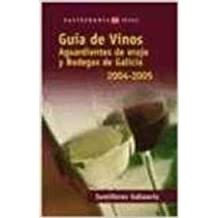 Guía de vinos, aguardientes de orujo y bodegas de Galicia 2004-2005 (Turismo / Ocio)