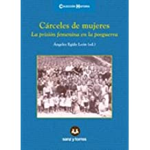 Cárceles de Mujeres: La Prisión Femenina en la Posguerra (Colección Historia)