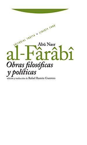 Obras filosóficas y políticas (Libertad de los antiguoos. Libertad de los modernos) por Abu Nasr Al-Farabai