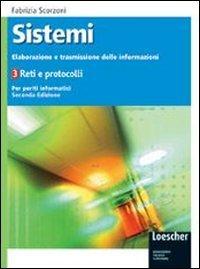 Sistemi. Elaborazione e trasmissione delle informazioni. Per le Scuole superiori. Con espansione online: 3
