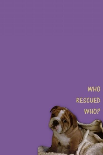 Who Rescued Who: English Bulldog, TO DO LIST Daily Planner/Notebook, Dog Design- Size: 6x9 (152mm x 228mm), 105 pages w/sections for to do lists, ... school, shopping lists, travel itineraries por JAXSONthebulldog