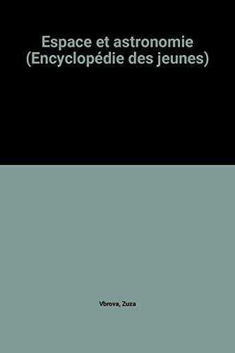 Espace et astronomie (Encyclopédie des jeunes)