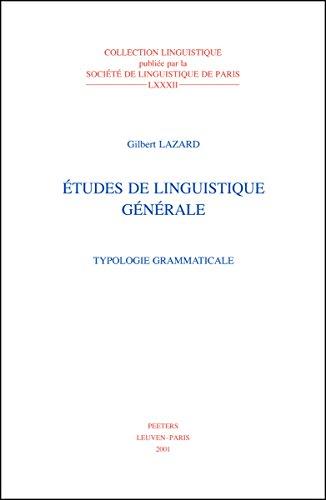Etudes de linguistique générale : Volume 1, Typologie grammaticale par Gilbert Lazard