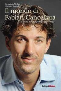 Il mondo di Fabian Cancellara. La storia di un ciclista professionista por Benjamin Steffen