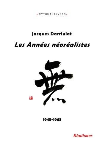 Les Années néoréalistes: 1945-1963: Volume 5 (Rythmanalyses)