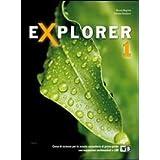 Explorer. Con documenti. Con espansione online. Per la Scuola media: 1