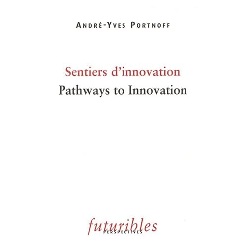 Sentiers d'innovation : Pathways to Innovation : Edition bilingue