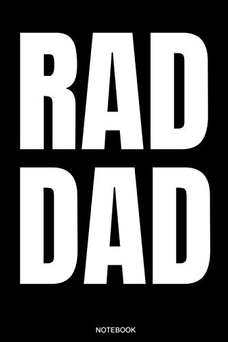 Rad Dad: Funny Father's Day Gift from Wife Son or Daughter Notebook for Men Your Father Husband Papa Present Dad Quotes I Planner Birthday Guestbook ... Log I Size 6 x 9 I Ruled Paper 110 Pages (Barbeque-rad)