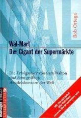 wal-mart-der-gigant-der-supermrkte-die-erfolgstory-von-sam-walton-und-dem-grten-handelskonzern-der-w
