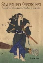 Samurai und Kriegskunst: Kompendium aus klassischen Texten der Tokugawa-Zeit