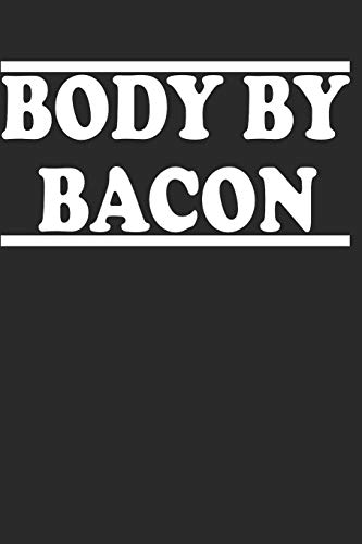 Body By Bacon: This Daily Food And Exercise Journal Helps You Become Your Best Version Of You In 90 Days!