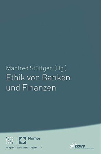 Ethik von Banken und Finanzen (Religion Wirtschaft Politik, Band 17)