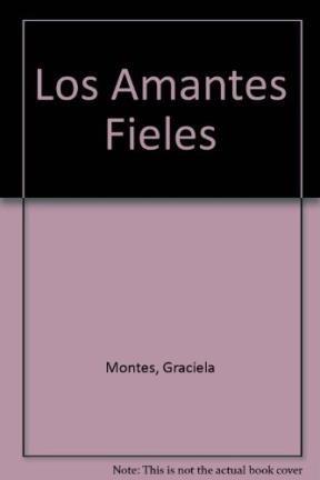 Los Amantes Fieles par Graciela Montes