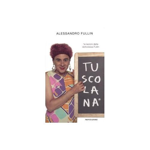 Tuscolana. Le Lezioni Della Dottoressa Fullin