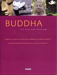 Buddha, His Life and Teachings