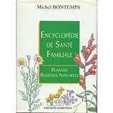 Encyclopédie de santé familiale - Plantes, remèdes naturels