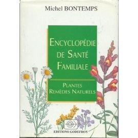 Encyclopédie de santé familiale : plantes, remèdes naturels par Michel Bontemps