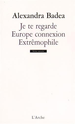 Je te regarde ; Europe connexion ; Extrêmophile