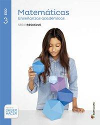 Matemáticas enseñanzas académicas serie resuelve 3 eso saber hacer