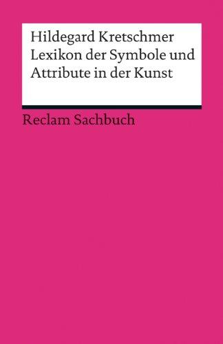 Lexikon der Symbole und Attribute in der Kunst (Reclams Universal-Bibliothek)