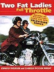 Two Fat Ladies; Full Throttle