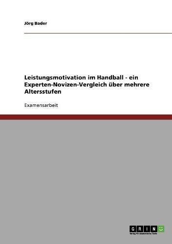 Leistungsmotivation im Handball - ein Experten-Novizen-Vergleich über mehrere Altersstufen