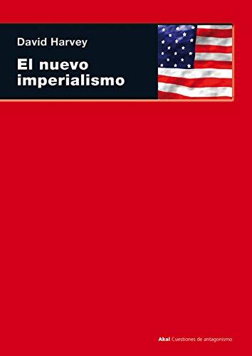 El nuevo imperialismo (Cuestiones de antagonismo) por David Harvey