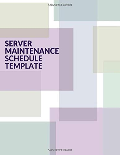 Server Maintenance Schedule Template: Server Maintenance Logbook, Routine Inspection Log book Journal, Safety and Repairs Maintenance Notebook, Server ... 110 pages. (Server Maintenance Logs, Band 17) -