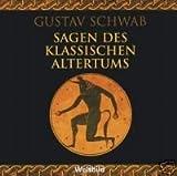 Sagen des klassischen Altertums, 6 CDs - Gustav Schwab