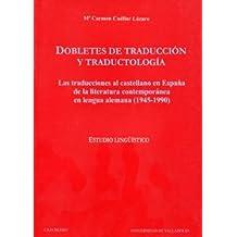 Dobletes de traducción y traductología: las traducciones al castellano en España de la literatura contemporánea en lengua alemana (1945-1990)