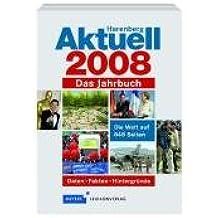 Harenberg Aktuell 2008: Das Jahrbuch  Daten, Fakten, Hintergründe