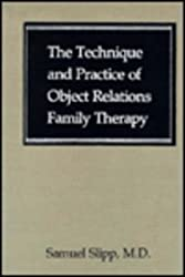 The Technique and Practice of Object Relations Family Therapy by Samuel Slipp (1990-11-01)