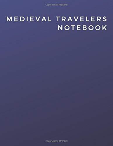 Medieval Travelers Notebook: Medieval Travelers Notebook | Diary | Log | Journal