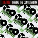 Songtexte von The Bug - Tapping the Conversation