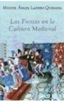Fiestas en la cultura medieval, las (Arete) por Miguel Angel Ladero Quesada