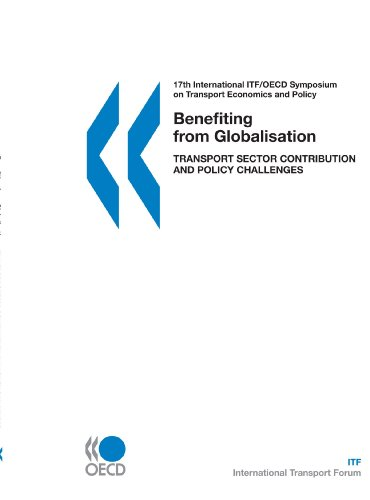 17th International ITF/OECD Symposium on Transport Economics and Policy: Benefiting from Globalisation:  Transport Sector Contribution and Policy Challenges (SANS COLL - OCDE)