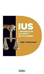IUS. L'invention du droit en occident de Aldo Schiavone