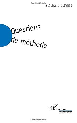 Questions de méthode : Une critique de la connaissance pour les sciences de la communication par Stéphane Olivesi